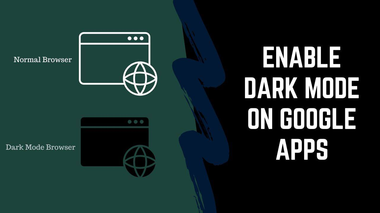 How to Enable Dark Mode On Google Apps