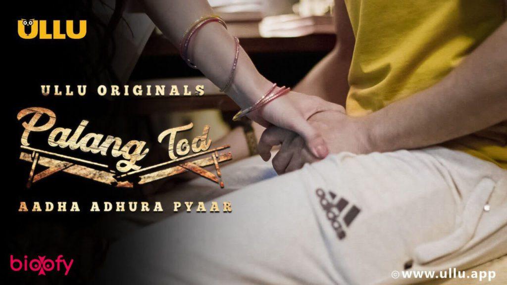 ", Palang Tod ""Aadha Adhura Pyaar"" (ULLU) Cast and Crew, Roles, Release Date, Trailer"