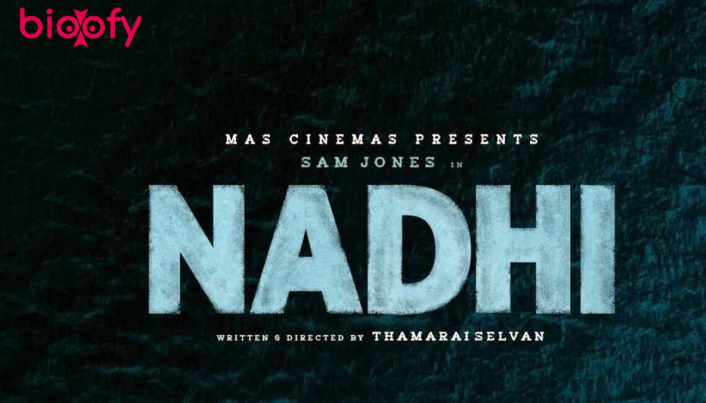 , Nadhi Movie Cast and Crew, Roles, Release Date, Trailer
