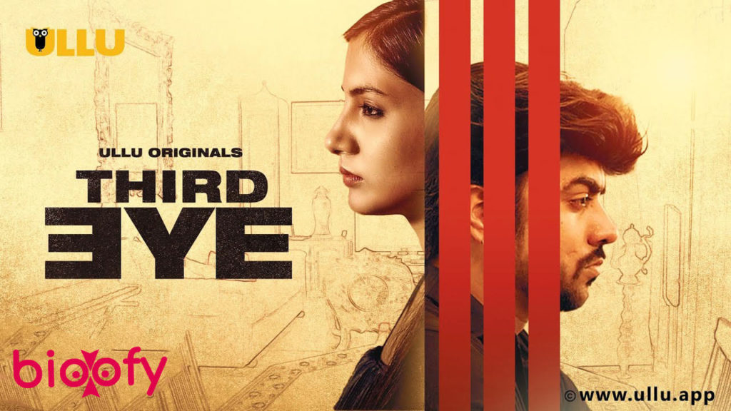 , Third Eye (Ullu) Cast and Crew, Roles, Release Date, Trailer